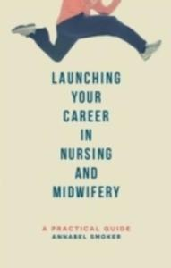 Launching Your Career In Nursing And Midwifery - 2840396925