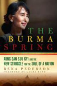 The Burma Spring - Aung San Suu Kyi And The New Struggle For The Soul Of A Nation - 2840019639