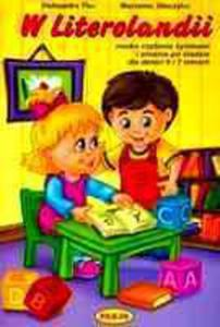 W Literolandii. Nauka Czytania Sylabami I Pisania Po Śladzie Dla Dzieci 6 I 7 Letnich - 2839231193