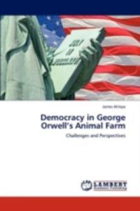 Democracy In George Orwell's Animal Farm - 2870751627