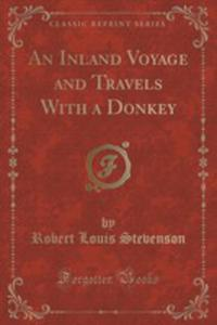 An Inland Voyage And Travels With A Donkey (Classic Reprint) - 2853045217