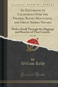 An Excursion To California Over The Prairie, Rocky Mountains, And Great Sierra Nevada, Vol. 2 Of 2 - 2855768408