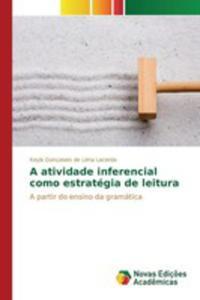A Atividade Inferencial Como Estratégia De Leitura - 2857269677