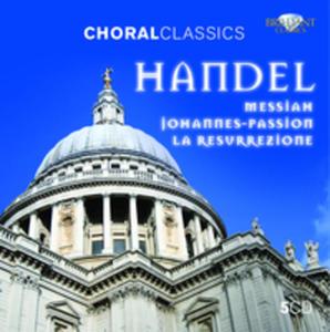 Choral Classics: Handel Johannes Passion, Messiah, La Resurrezione - 2839282696