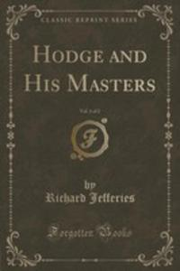 Hodge And His Masters, Vol. 1 Of 2 (Classic Reprint) - 2854717855