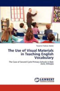 The Use Of Visual Materials In Teaching English Vocabulary - 2860288734