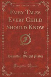 Fairy Tales Every Child Should Know (Classic Reprint) - 2852872964