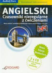 Angielski - Czasowniki Nieregularne Z Ćwiczeniami (Książka + 2 Audio Cd) Nowa Edycja - 2839271397