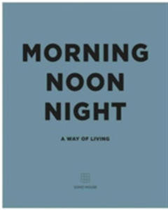 Morning Noon Night A Way Of Living - 2844456577