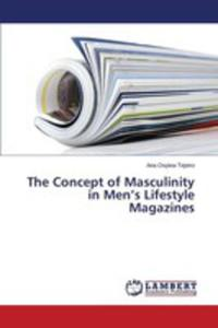The Concept Of Masculinity In Men's Lifestyle Magazines - 2857254593