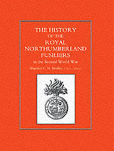 History Of The Royal Northumberland Fusiliers In The Second World War - 2839916158