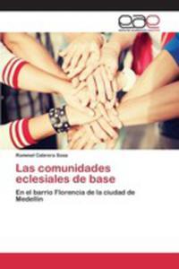 Las Comunidades Eclesiales De Base - 2857252221