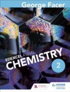 George Facer's A Level Chemistry Student Book 2 - 2840850350