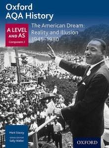 Oxford Aqa History For A Level: The American Dream: Reality And Illusion 1945 - 1980 - 2840135296