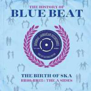 History Of Bluebeat: Bb101 - Bb125 A - Sides / Różni Wykonawcy - 2839728851