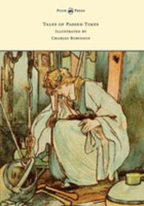 Tales Of Passed Times - Illustrated By Charles Robinson - 2853039105