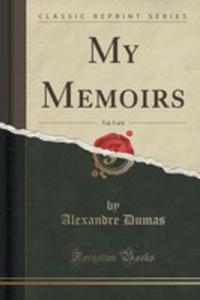 My Memoirs, Vol. 5 Of 6 (Classic Reprint) - 2854681061