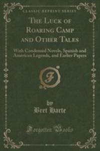 The Luck Of Roaring Camp And Other Tales - 2852894389