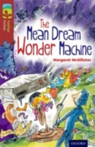 Oxford Reading Tree Treetops Fiction: Level 15 More Pack A: The Mean Dream Wonder Machine - 2841484796