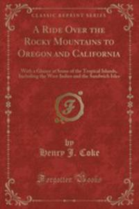 A Ride Over The Rocky Mountains To Oregon And California - 2854861073