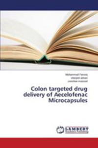 Colon Targeted Drug Delivery Of Aecelofenac Microcapsules - 2857267261