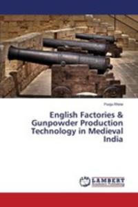 English Factories & Gunpowder Production Technology In Medieval India - 2861274577
