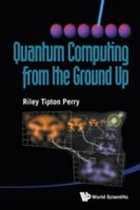 Quantum Computing From The Ground Up - 2849004283