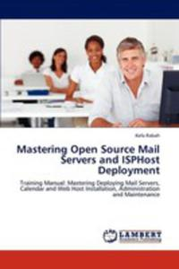 Mastering Open Source Mail Servers And Isphost Deployment - 2857125815