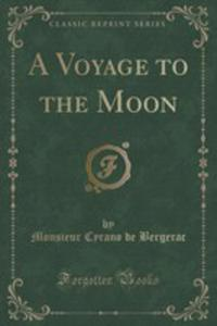 A Voyage To The Moon (Classic Reprint) - 2860748997
