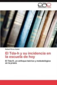 El Tda - H Y Su Incidencia En La Escuela De Hoy - 2857190276