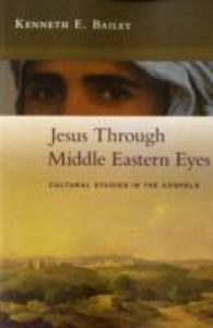 Jesus Through Middle Eastern Eyes - 2839957009