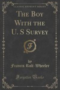 The Boy With The U. S Survey (Classic Reprint) - 2852907100
