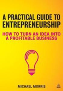 A Practical Guide To Entrepreneurship - 2839881816