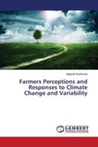 Farmers Perceptions And Responses To Climate Change And Variability - 2857259078