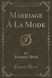 Marriage `a La Mode (Classic Reprint) - 2854661434
