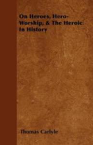On Heroes, Hero-worship, & The Heroic In History - 2861239125