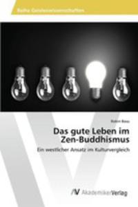 Das Gute Leben Im Zen - Buddhismus - 2857175942