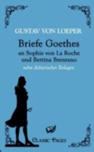 Briefe Goethes An Sophie Von La Roche Und Bettina Brentano - 2857182474
