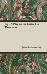 """Joy - A Play On The Letter """"J"""" In Three Acts - 2848625953"""