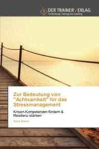 """Zur Bedeutung Von """"Achtsamkeit"""" Für Das Stressmanagement - 2857252808"""