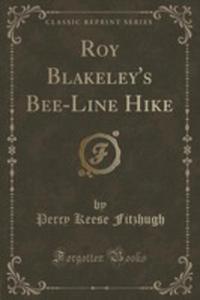 Roy Blakeley's Bee-line Hike (Classic Reprint) - 2852952670