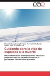 Cuidando Para La Vida De Espaldas A La Muerte - 2857181865