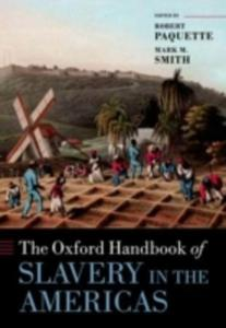 The Oxford Handbook Of Slavery In The Americas - 2852244447