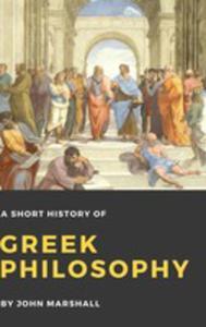 A Short History Of Greek Philosophy - 2849528841