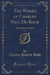 The Works Of Charles Paul De Kock, Vol. 2 - 2852954154