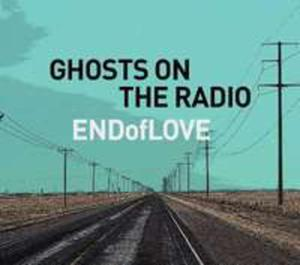 Ghosts On The Radio (Dig) - 2840338326