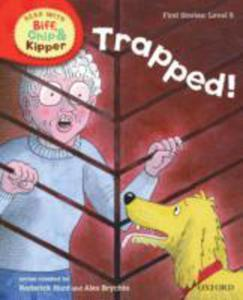 Oxford Reading Tree Read With Biff, Chip, And Kipper: First Stories: Level 5: Trapped! - 2839861885