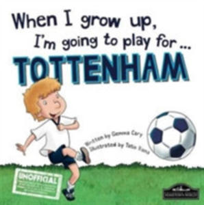 When I Grow Up I'm Going To Play For Tottenham - 2847661393