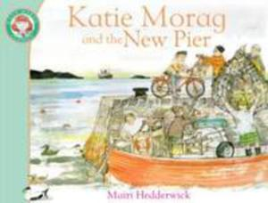 Katie Morag And The New Pier - 2841702214