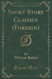 Short Story Classics (Foreign), Vol. 2 (Classic Reprint) - 2852904551